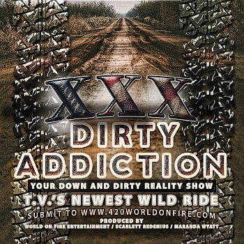 World On Fire Entertainment Dirty Addiction Reality Show